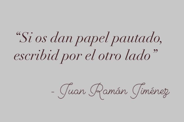 Si os dan papel pautado, escribid por el otro lado (Juan Ramón Jiménez)